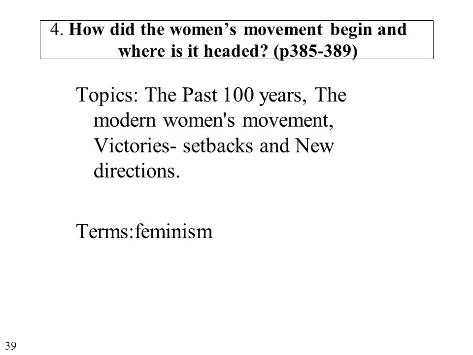 4. How did the women's movement begin and where is it headed.