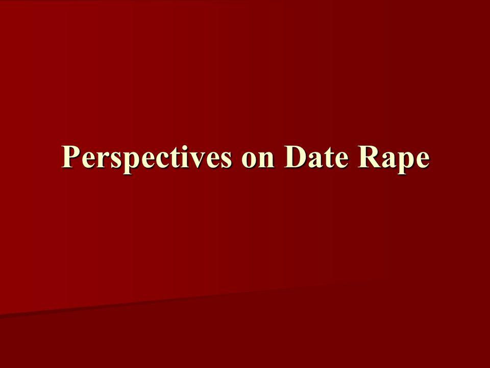 Perspectives on Date Rape