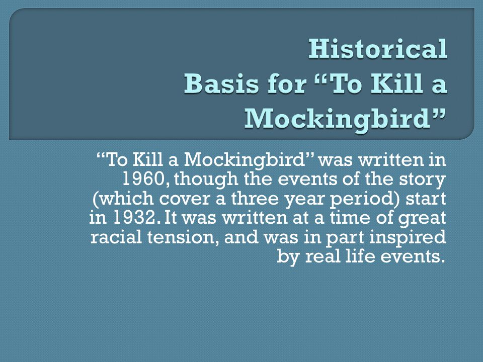 To Kill a Mockingbird was written in 1960, though the events of the story (which cover a three year period) start in 1932.