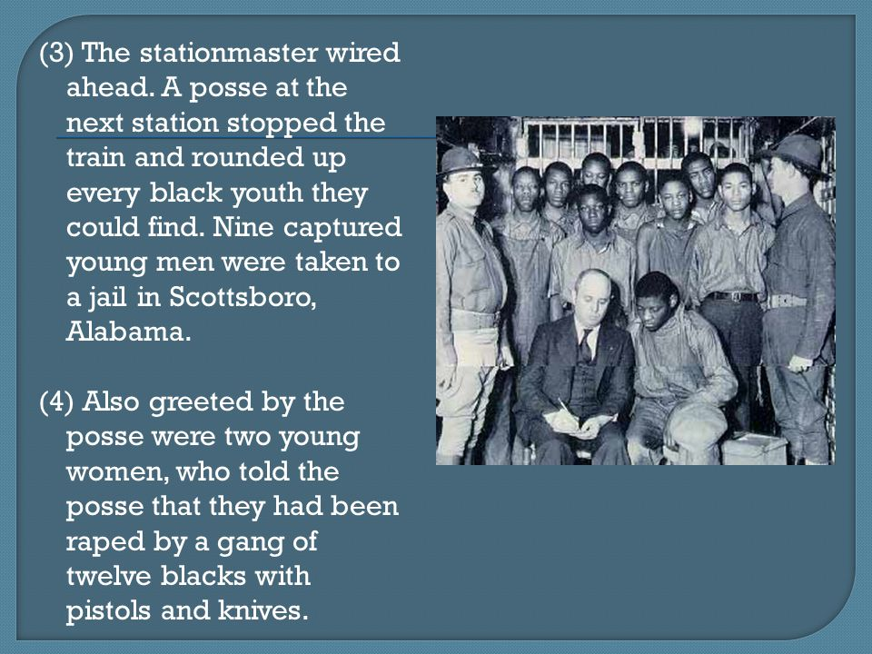 (5) The black boys were aged 12 through 21.All were charged with rape.