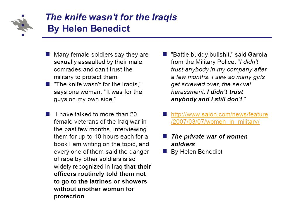 The knife wasn t for the Iraqis By Helen Benedict Many female soldiers say they are sexually assaulted by their male comrades and can t trust the military to protect them.
