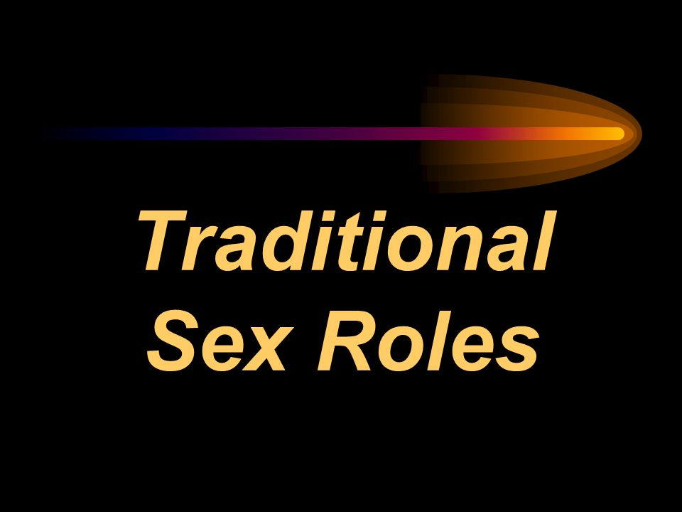 Traditional Sex Roles
