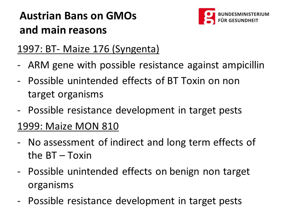 AT Position in the Regulatory Meetings So far mainly applications for GMOs with agricultural traits (herbicide resistance or insect resistance) in particular diverse GMO Maizelines, but also Soja, Cotton and Oil Seed Rape, have been put to vote in the Regulatory Committee of Directive 2001/18/EC or in SCFCAH and in the respective Meetings of the Environment and Agricultural Councils.