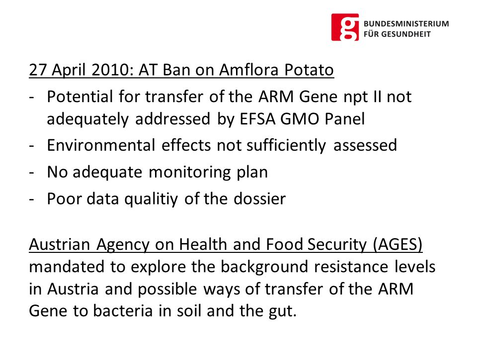 Risk Assessment of GMOs in Austria - Federal Environmental Agency (UBA Wien) -Austrian Agency for Health and Food Security (AGES) Scrutinize GMO Dossiers of applicants within the harmonized Risk Assessment procedure (EFSA/ Member States)