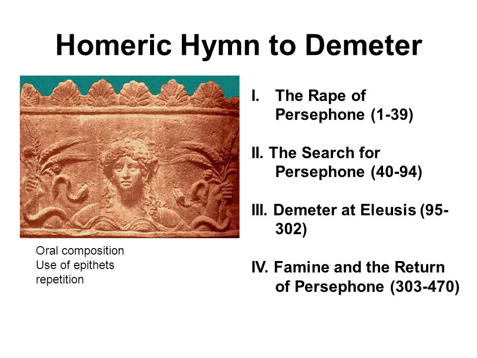Homeric Hymn to Demeter I.The Rape of Persephone (1-39) II.