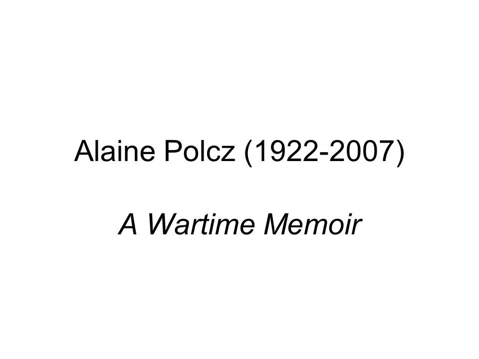 Alaine Polcz (1922-2007) A Wartime Memoir