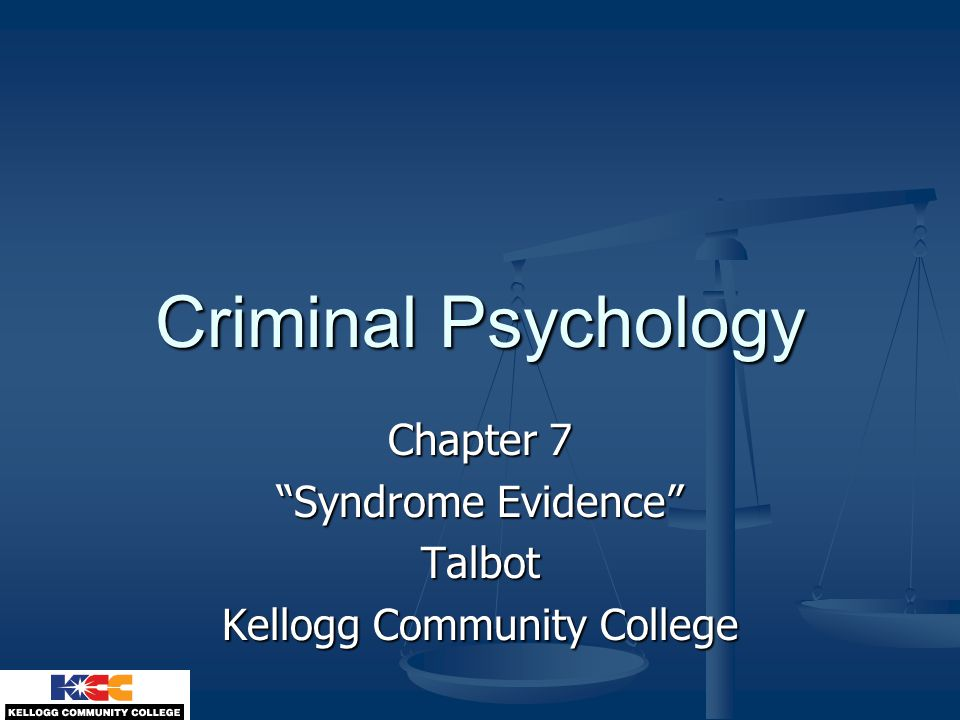 Criminal Psychology Chapter 7 Syndrome Evidence Talbot Kellogg Community College