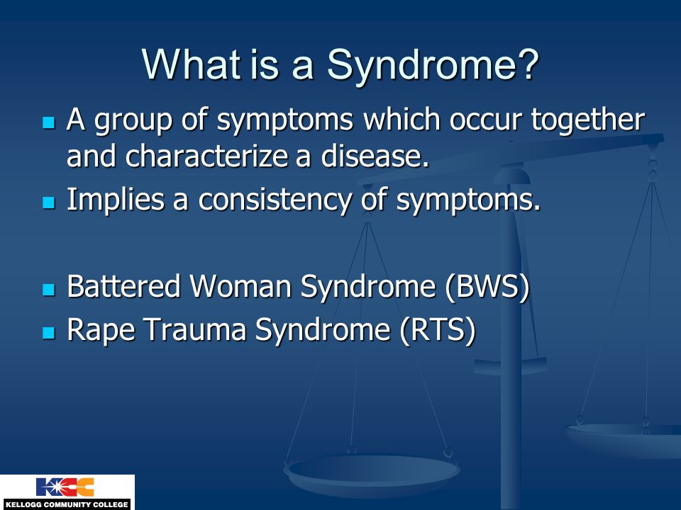 What is a Syndrome. A group of symptoms which occur together and characterize a disease.