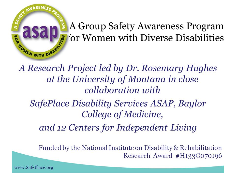 www.SafePlace.org A Group Safety Awareness Program for Women with Diverse Disabilities A Research Project led by Dr.
