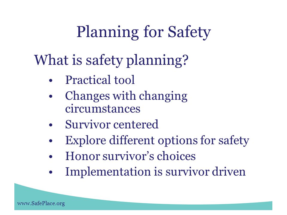 www.SafePlace.org Planning for Safety What is safety planning.