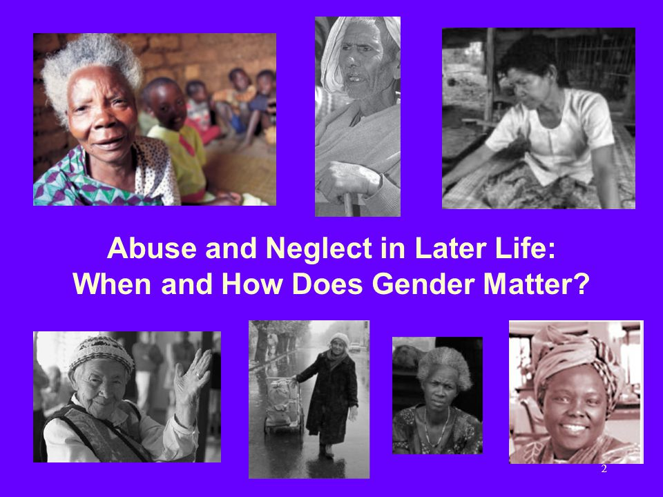 2 Abuse and Neglect in Later Life: When and How Does Gender Matter?