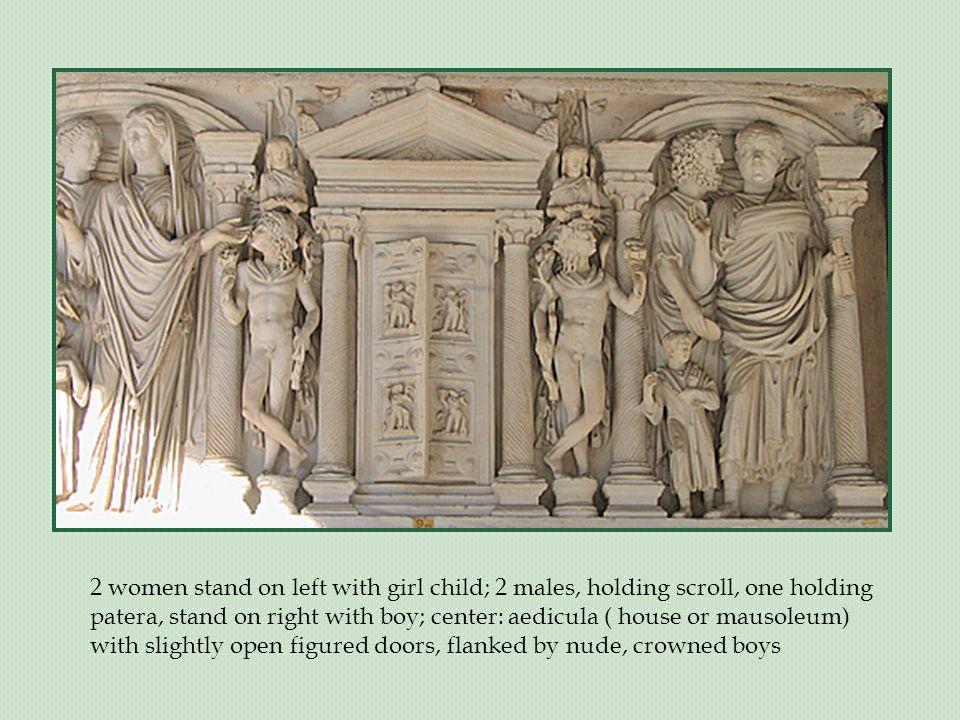 2 women stand on left with girl child; 2 males, holding scroll, one holding patera, stand on right with boy; center: aedicula ( house or mausoleum) with slightly open figured doors, flanked by nude, crowned boys