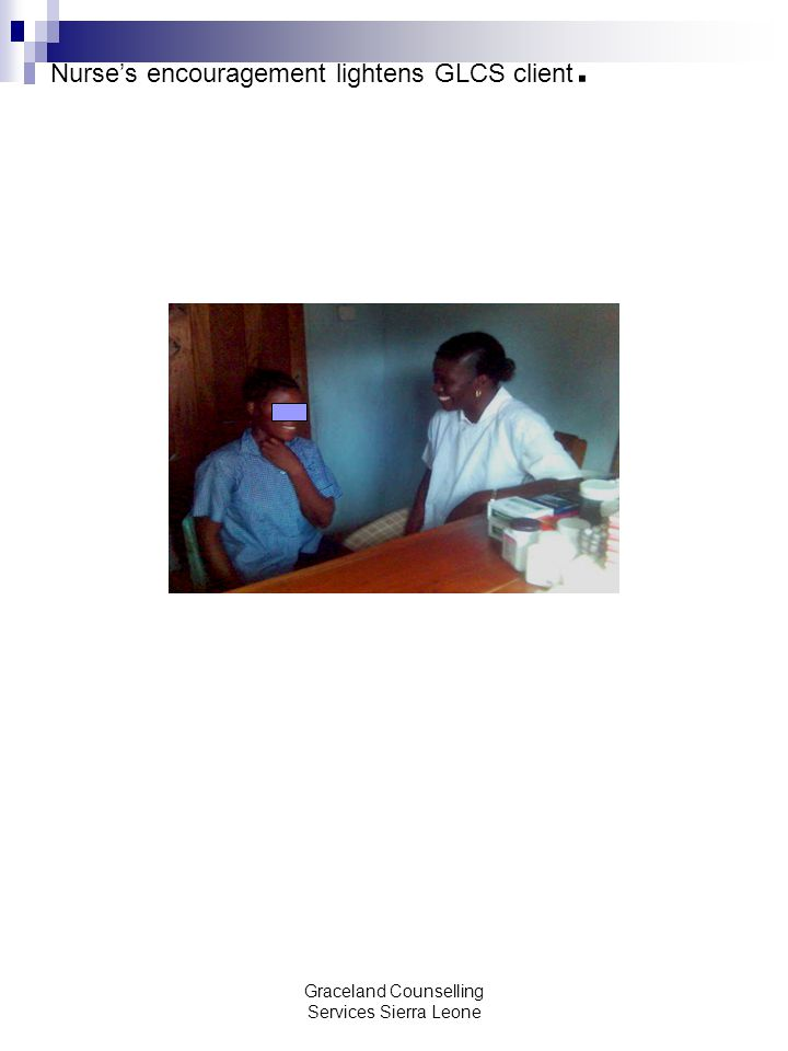 Graceland Counselling Services Sierra Leone Nurse's encouragement lightens GLCS client.