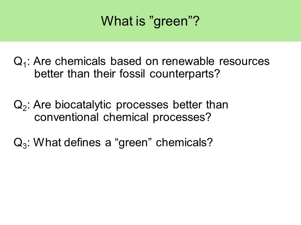 What is green .