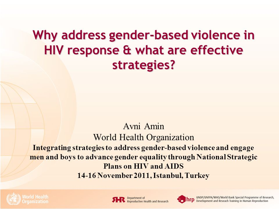 Why address gender-based violence in HIV response & what are effective strategies? Why address gender-based violence in HIV response & what are effect