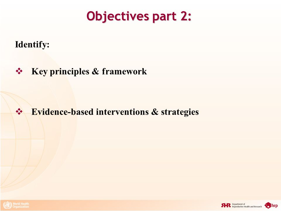 Objectives part 2: Identify:  Key principles & framework  Evidence-based interventions & strategies