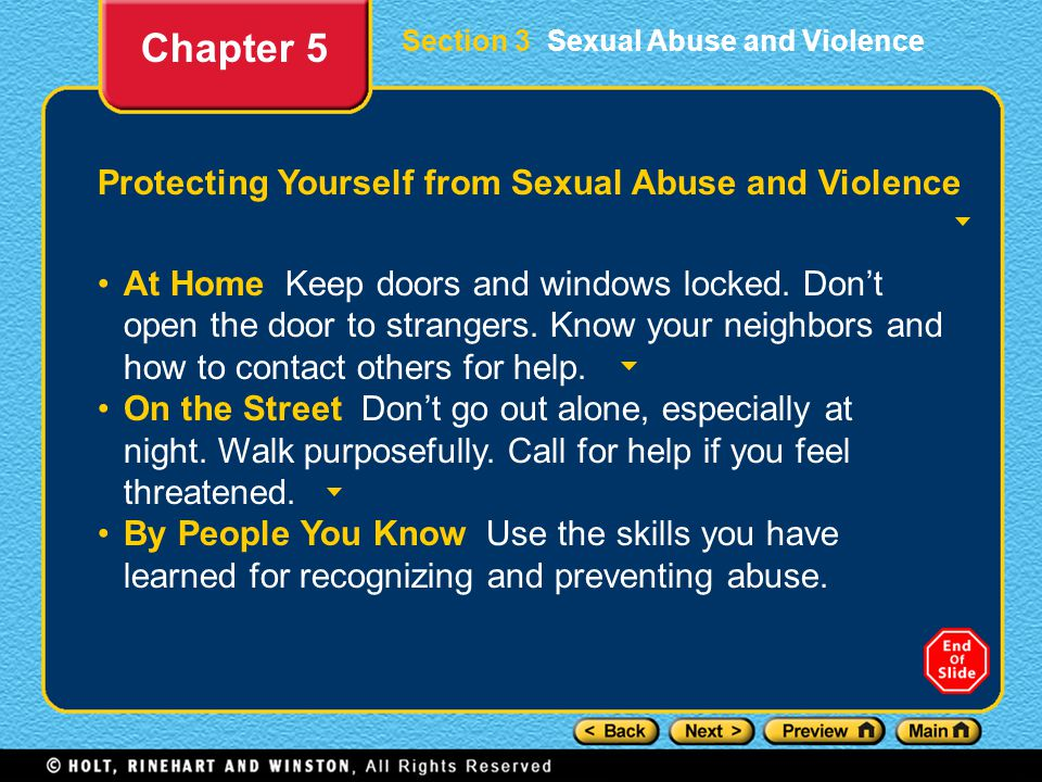Section 3 Sexual Abuse and Violence Protecting Yourself from Sexual Abuse and Violence At Home Keep doors and windows locked. Don't open the door to s