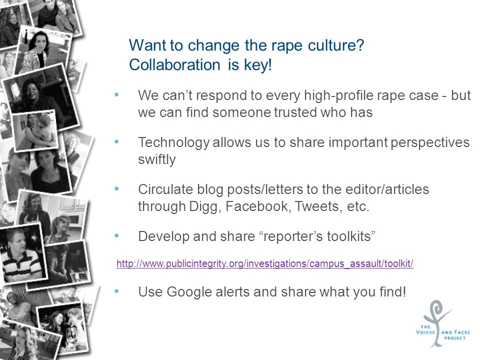 Want to change the rape culture. Collaboration is key.