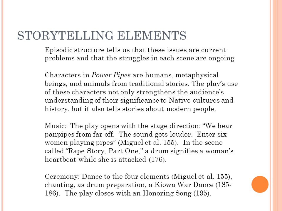 STORYTELLING ELEMENTS Episodic structure tells us that these issues are current problems and that the struggles in each scene are ongoing Characters in Power Pipes are humans, metaphysical beings, and animals from traditional stories.
