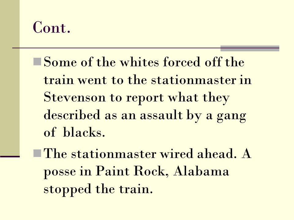 Cont. Some of the whites forced off the train went to the stationmaster in Stevenson to report what they described as an assault by a gang of blacks.