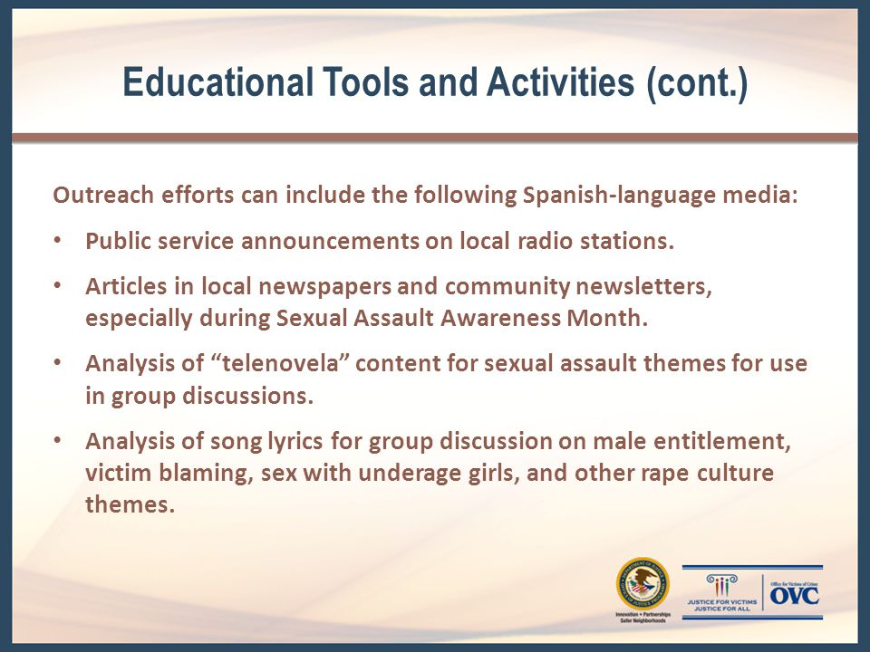 Educational Tools and Activities (cont.) Outreach efforts can include the following Spanish-language media: Public service announcements on local radio stations.