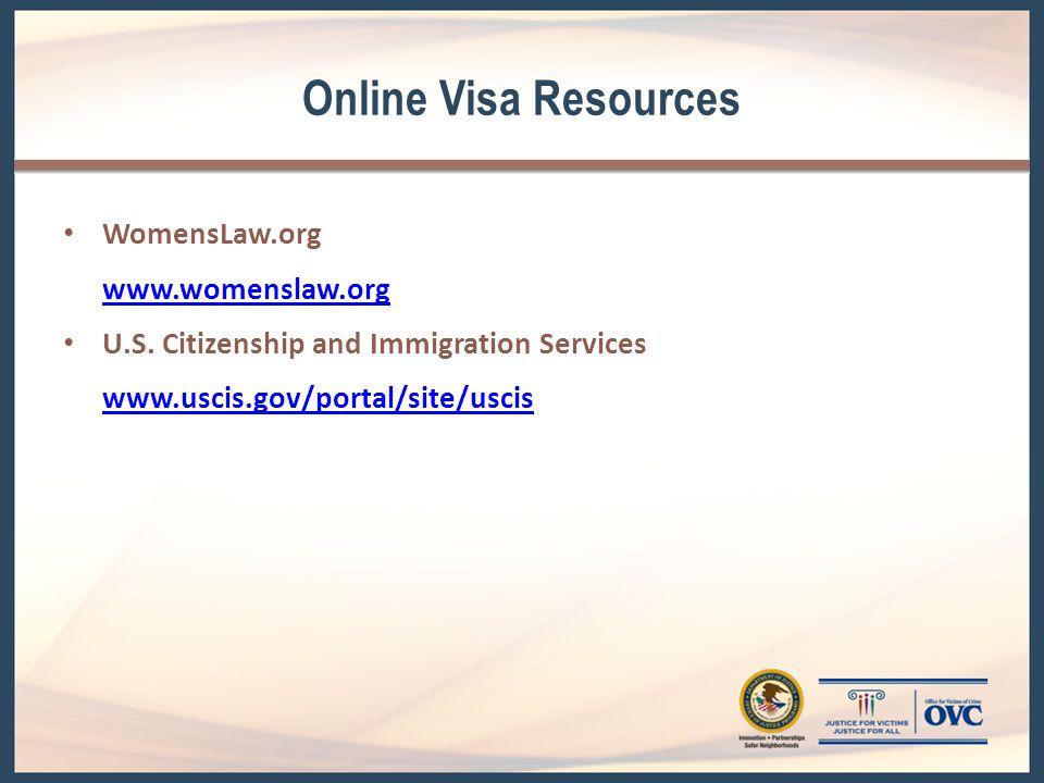 Online Visa Resources WomensLaw.org www.womenslaw.org U.S.