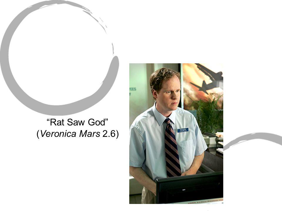Rat Saw God (Veronica Mars 2.6)
