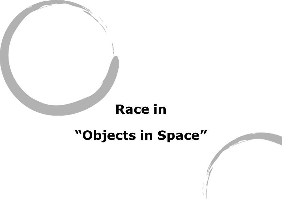 Race in Objects in Space