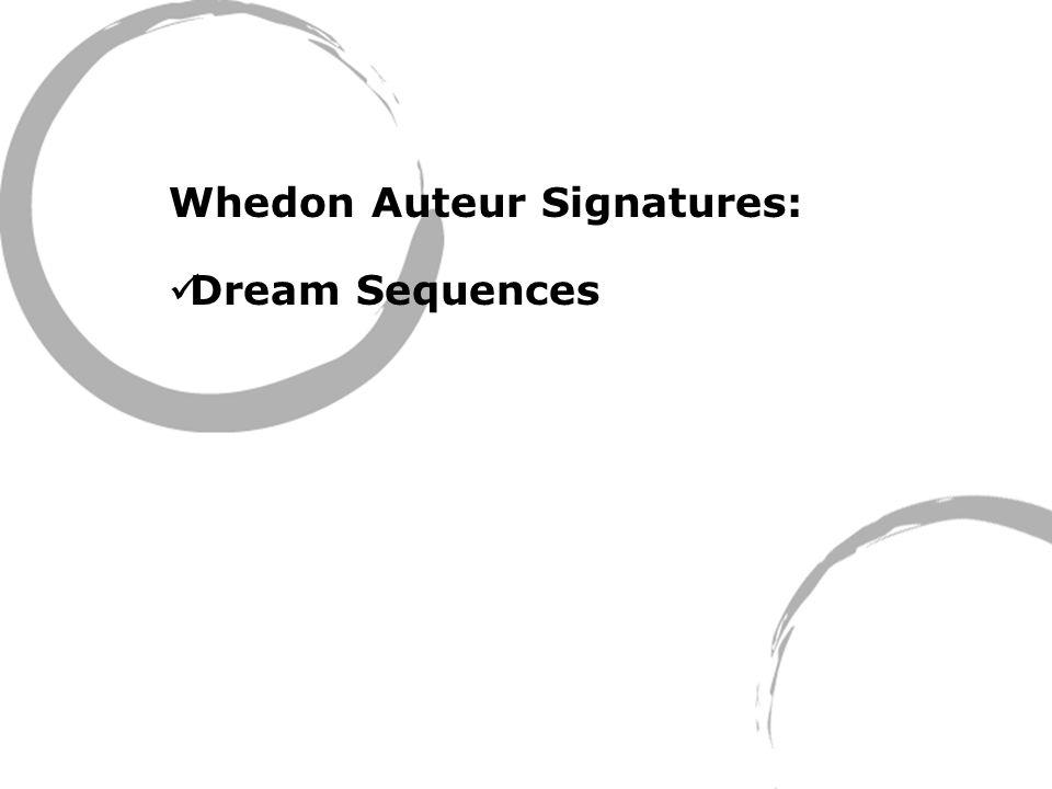 Whedon Auteur Signatures: Dream Sequences