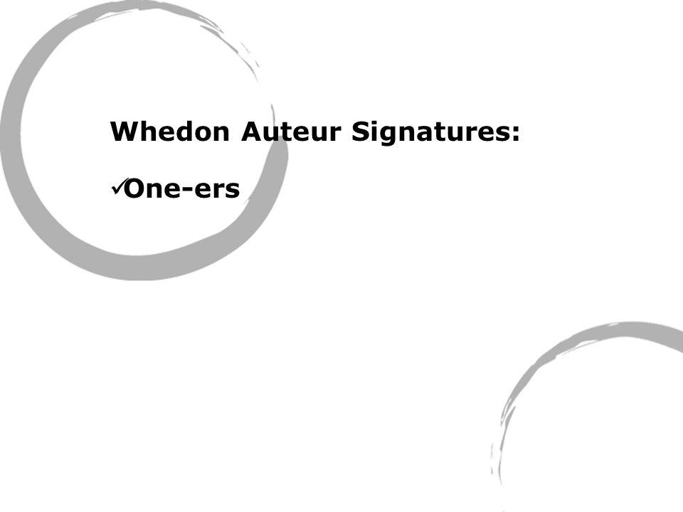 Whedon Auteur Signatures: One-ers