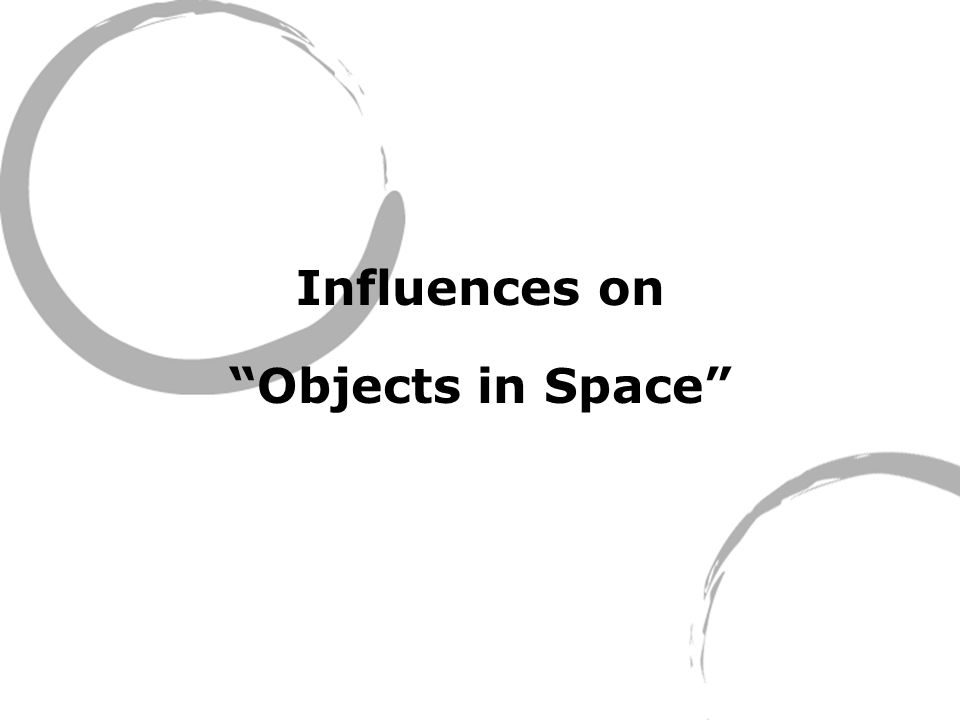 Influences on Objects in Space