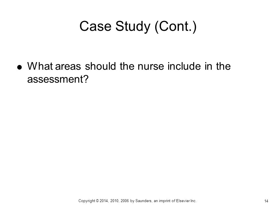  What areas should the nurse include in the assessment.