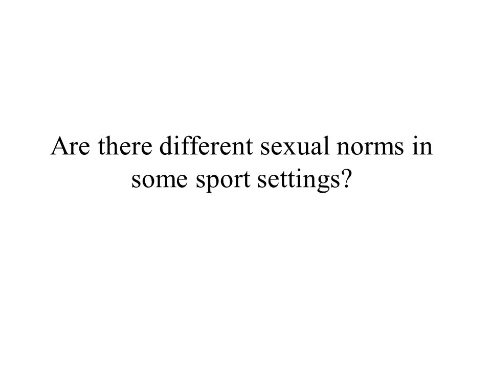 Are there different sexual norms in some sport settings?