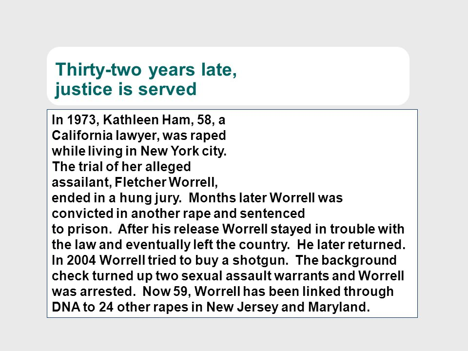 In 1973, Kathleen Ham, 58, a California lawyer, was raped while living in New York city.