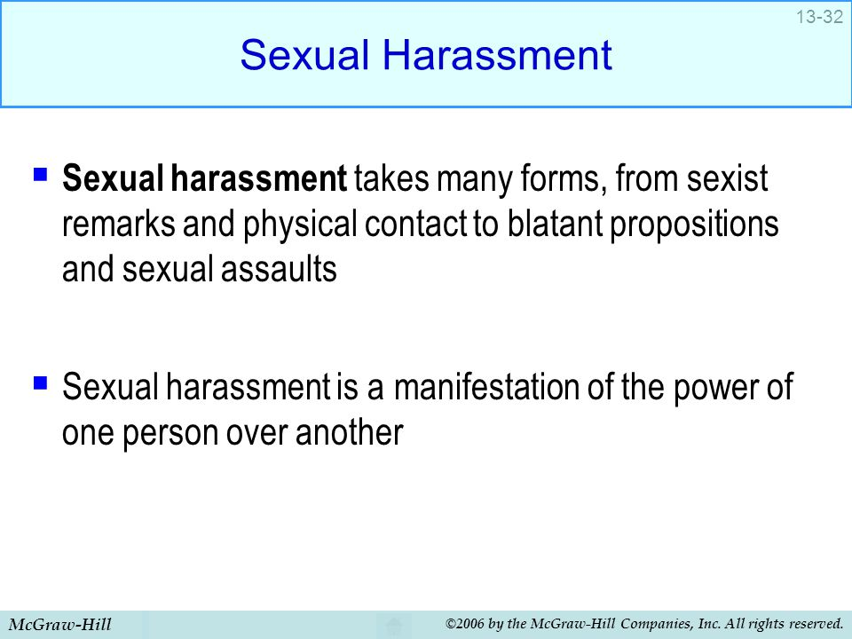 McGraw-Hill ©2006 by the McGraw-Hill Companies, Inc. All rights reserved. 13-32 Sexual Harassment  Sexual harassment takes many forms, from sexist re