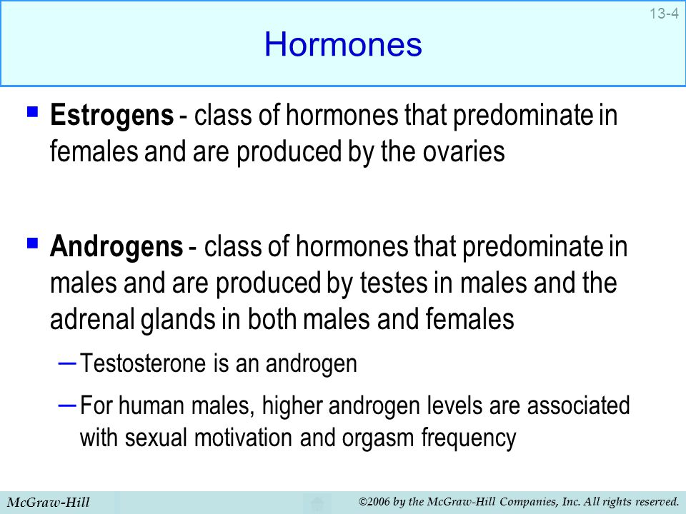 McGraw-Hill ©2006 by the McGraw-Hill Companies, Inc. All rights reserved. 13-4 Hormones  Estrogens - class of hormones that predominate in females an
