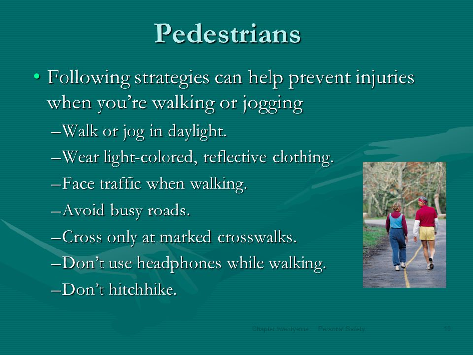 Pedestrians Following strategies can help prevent injuries when you're walking or joggingFollowing strategies can help prevent injuries when you're wa