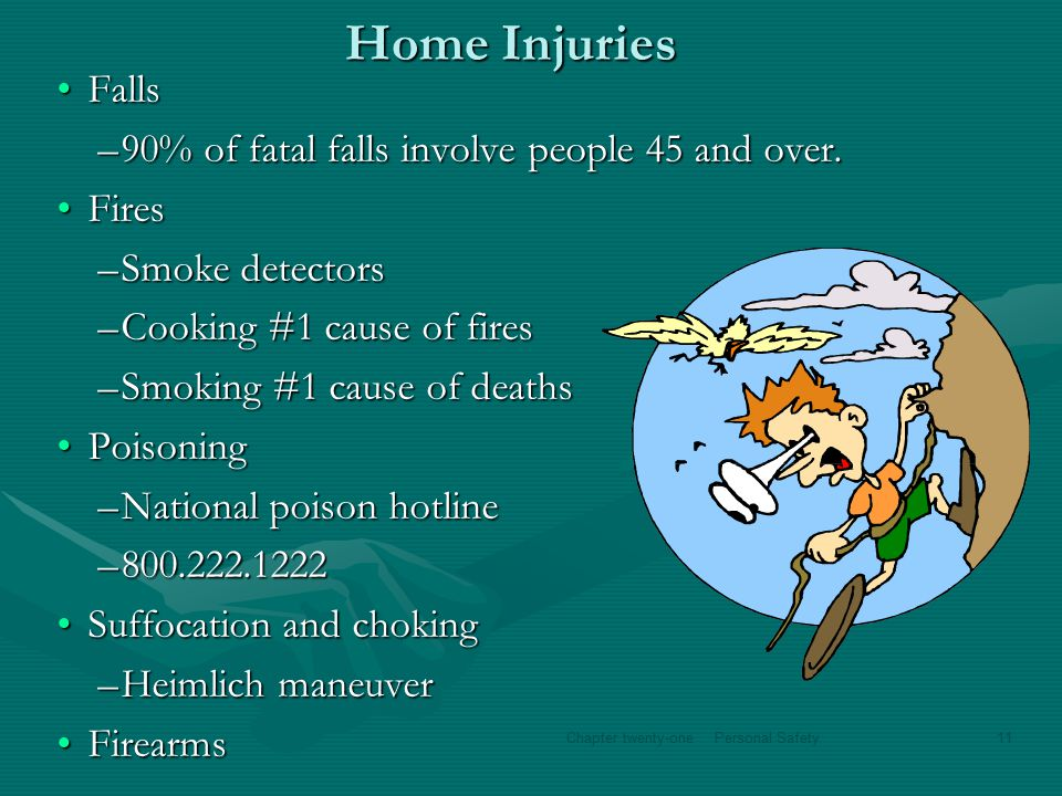 Home Injuries FallsFalls –90% of fatal falls involve people 45 and over.