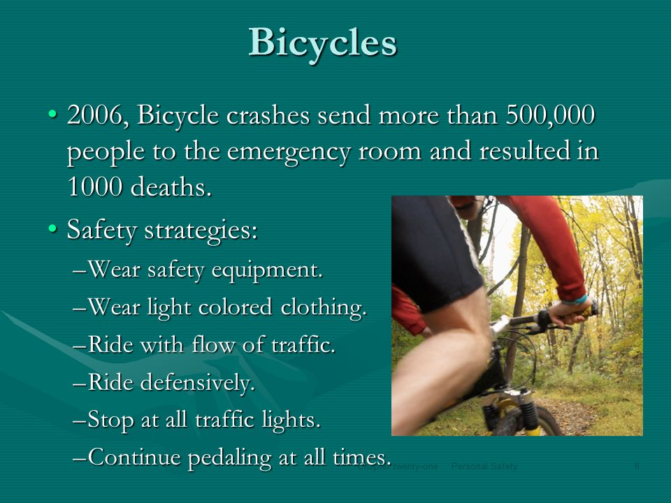 Bicycles 2006, Bicycle crashes send more than 500,000 people to the emergency room and resulted in 1000 deaths.2006, Bicycle crashes send more than 500,000 people to the emergency room and resulted in 1000 deaths.