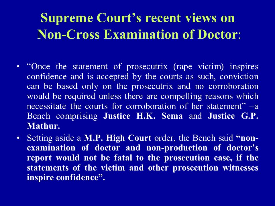 "Supreme Court's recent views on Non-Cross Examination of Doctor: ""Once the statement of prosecutrix (rape victim) inspires confidence and is accepted"