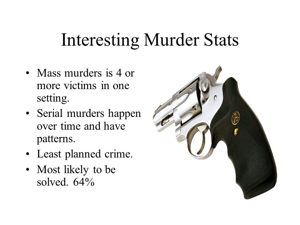 Aggravated Assault Stats – Weapons Used Blunt objects – 32% Hands, feet, fists – 26% Firearms – 24% Knives – 18%