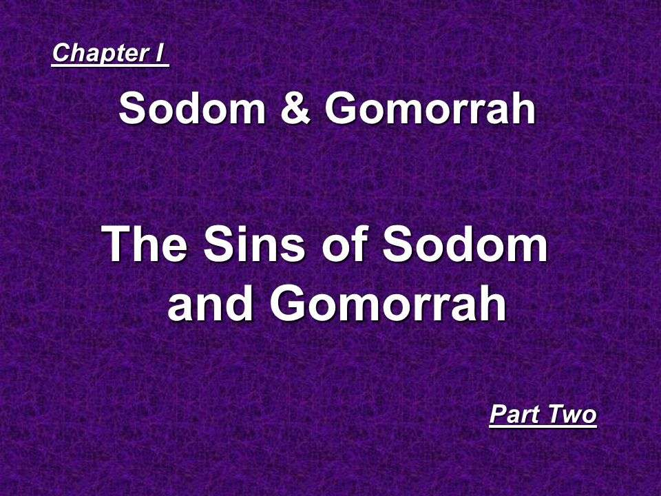 Sodom & Gomorrah Chapter I Part Two The Sins of Sodom and Gomorrah