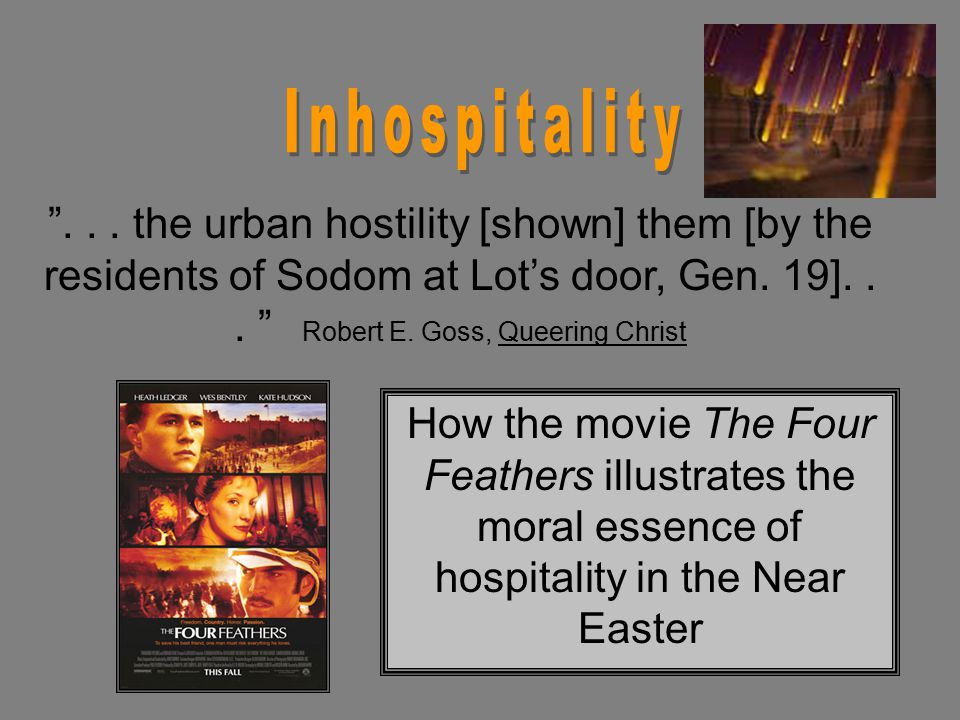 ... the urban hostility [shown] them [by the residents of Sodom at Lot's door, Gen.