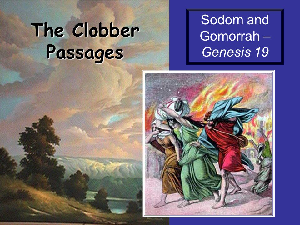 The Clobber Passages Sodom and Gomorrah – Genesis 19