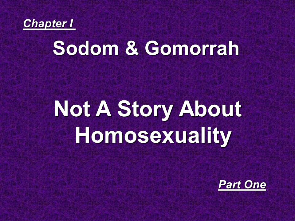 Sodom & Gomorrah Chapter I Part One Not A Story About Homosexuality