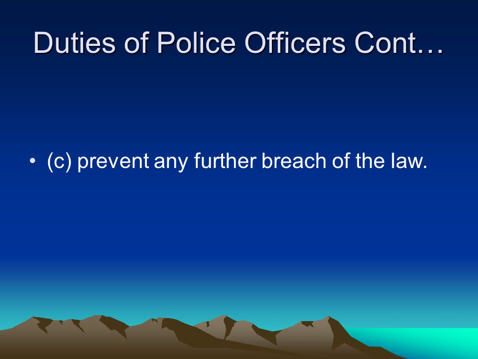 Duties of Police Officers Cont… Sec.
