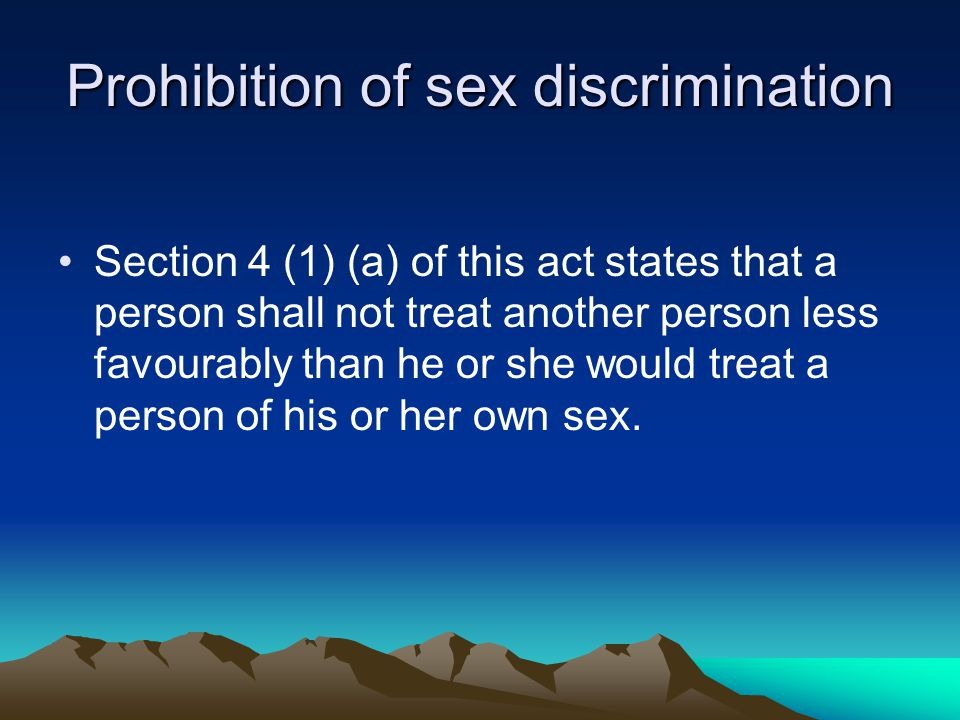 GENDER EQUITY ACT PART II (Sex Discrimination) This Act was passed into Law recently.
