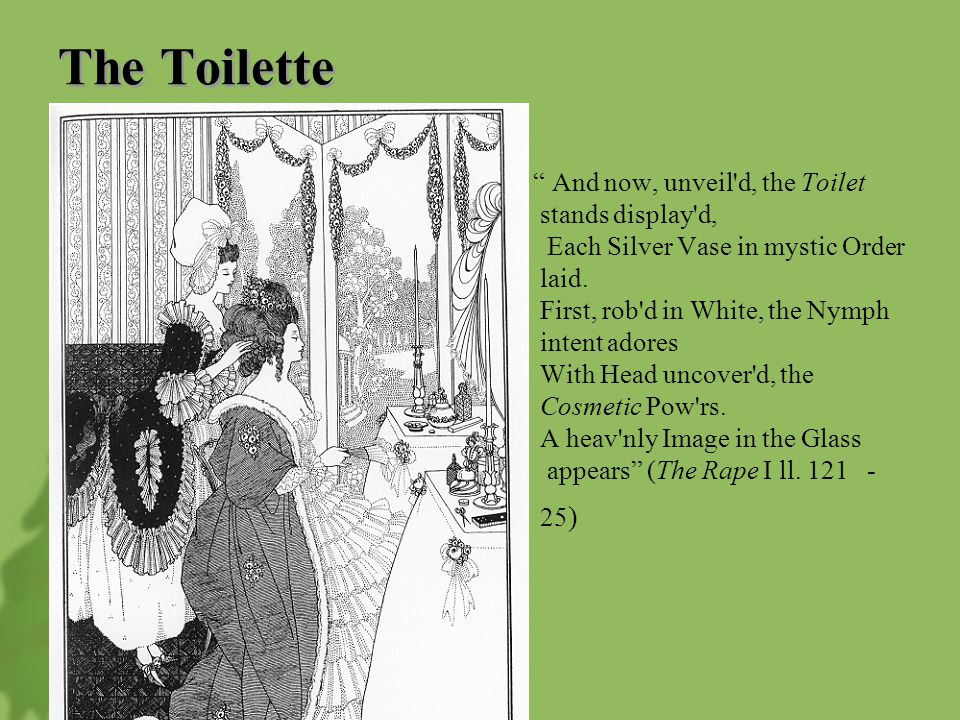 The Toilette And now, unveil d, the Toilet stands display d, Each Silver Vase in mystic Order laid.