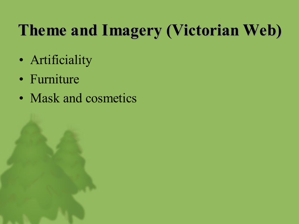 Theme and Imagery (Victorian Web) Artificiality Furniture Mask and cosmetics
