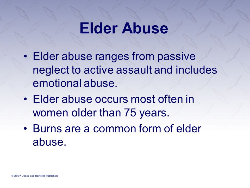 Elder Abuse Elder abuse ranges from passive neglect to active assault and includes emotional abuse.
